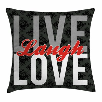 Live Laugh Love Antique Damask Square Pillow Cover Size: 16 x 16