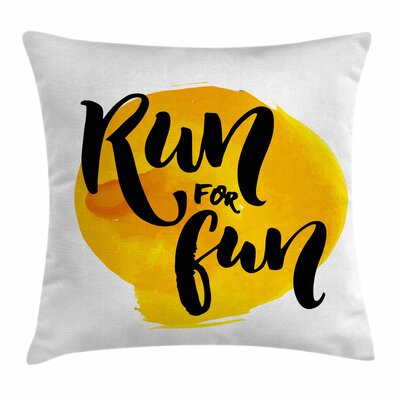 Inspirational Run For Run Quote Square Pillow Cover Size: 18 x 18