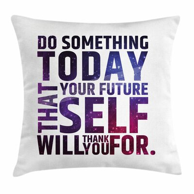 Inspirational Self Will Quote Square Pillow Cover Size: 18 x 18