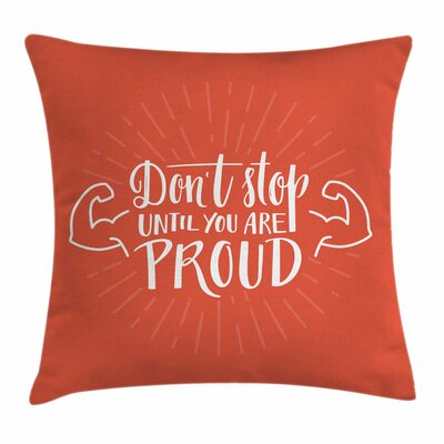 Fitness Dont Stop Arms Biceps Square Pillow Cover Size: 24 x 24