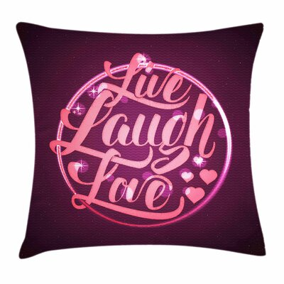 Live Laugh Love Vibrant Circle Square Pillow Cover Size: 16 x 16