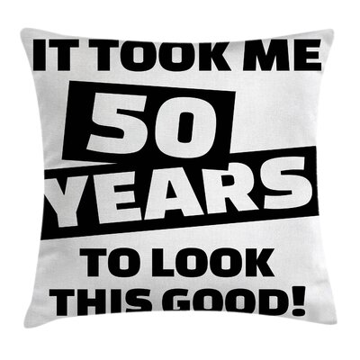 Birthday Funny Pillow Cover Size: 16 x 16