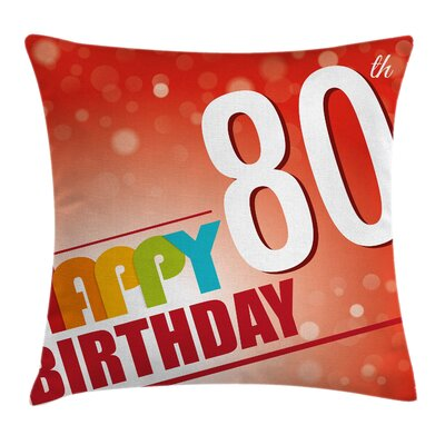 Abstract 80 Old Birthday Party Square Pillow Cover Size: 18 x 18