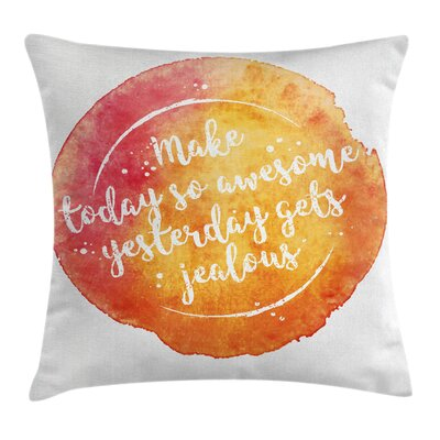 Quote Motivational Grungy Art Square Pillow Cover Size: 20 x 20