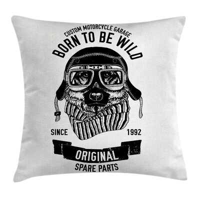Dog Quote Motorcycle Helmet Pillow Cover Size: 16 x 16