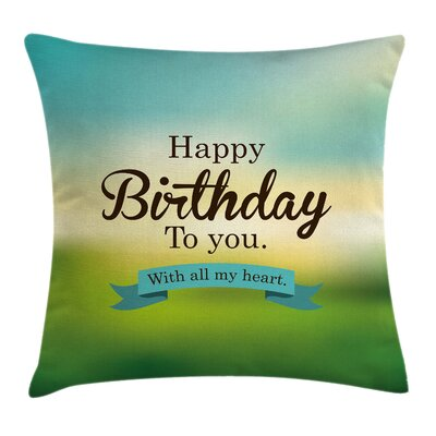 Birthday Sincere Greeting Blur Square Pillow Cover Size: 16 x 16