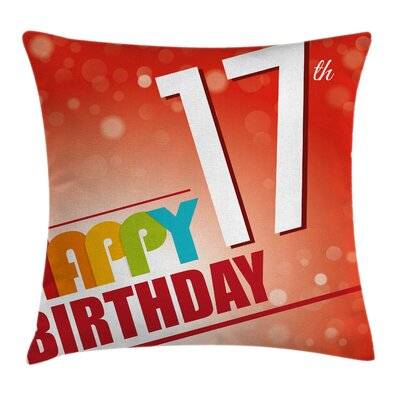 Seventeen Birthday Party Square Pillow Cover Size: 24 x 24