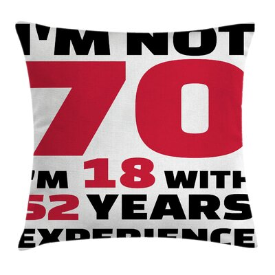 Quote 52 Years Experience Happy Square Pillow Cover Size: 24 x 24