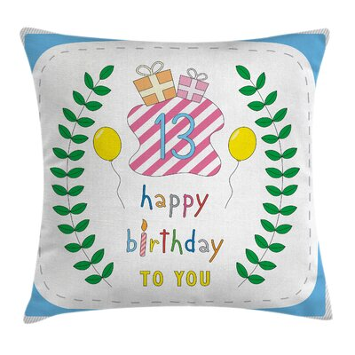 Colorful 13th Birthday Gifts Square Pillow Cover Size: 18 x 18