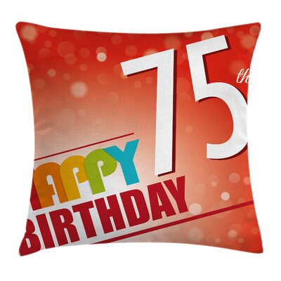 Age Seventy Five Greeting Square Pillow Cover Size: 18 x 18