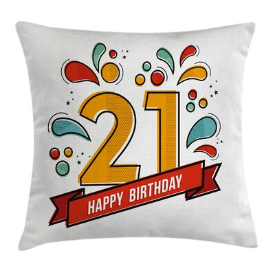 Digital 21 Birthday Pillow Cover Size: 20 x 20