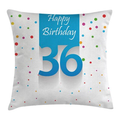Birthday Quote Dots Square Pillow Cover Size: 16 x 16