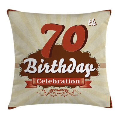 70 Birthday Celebration Square Pillow Cover Size: 18 x 18