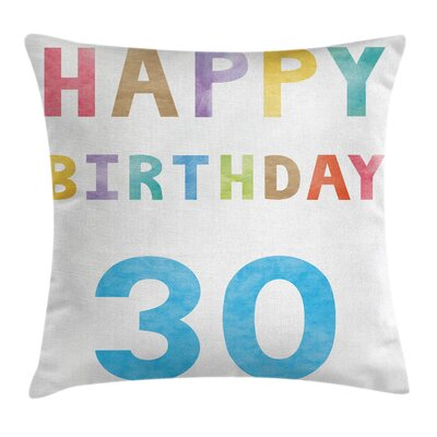 Happy 30th Birthday Pillow Cover Size: 24 x 24