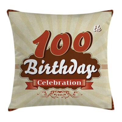 Cinnamon 100th Old Party Invite Square Pillow Cover Size: 16 x 16
