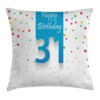 Birthday 31th Year Happy Colorful Square Pillow Cover Size: 16