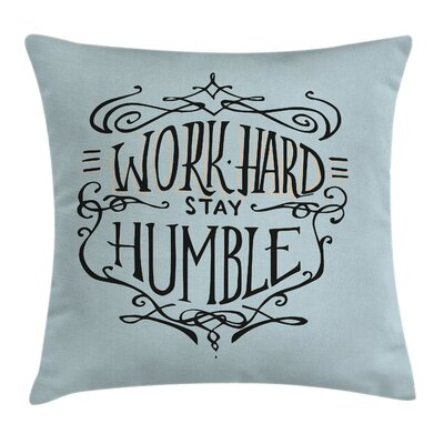 Quote Motivational Lifestyle Pillow Cover Size: 24 x 24