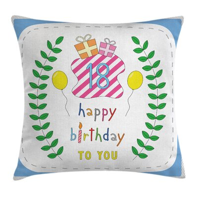 Eighteen Birthday Party Square Pillow Cover Size: 20 x 20