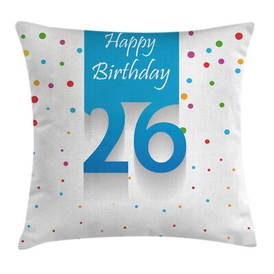Birthday New Age Party Artsy Square Pillow Cover Size: 16 x 16