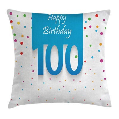 Colorful 100th Years Birthday Dot Square Pillow Cover Size: 18 x 18