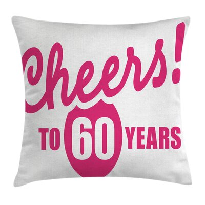 Happy Birthday Cheers Square Pillow Cover Size: 20 x 20