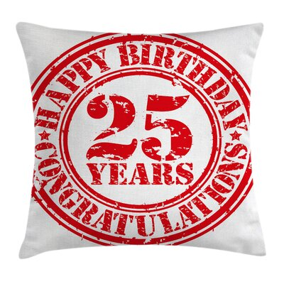 Grunge Stamp Twenty Five Years Square Pillow Cover Size: 16 x 16