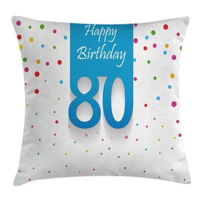 Colorful Polka Dots Birthday Square Pillow Cover Size: 16 x 16