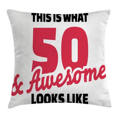 Cool Fifty and Awesome Birthday Pillow Cover Size: 20 x 20