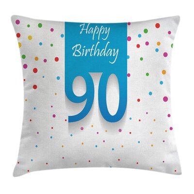 Colorful Age Ninety Polka Dots Square Pillow Cover Size: 24 x 24