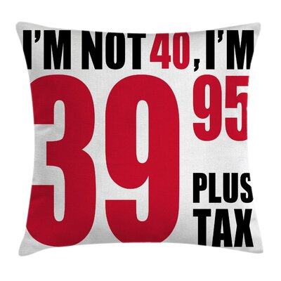 Funny Slogan Pictogram Humor Pillow Cover Size: 16 x 16