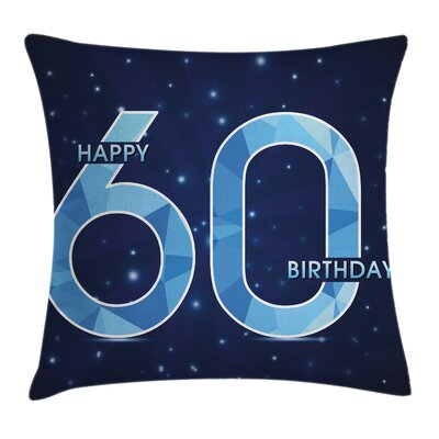 Party Happy Birthday 60 Stars Square Pillow Cover Size: 18 x 18