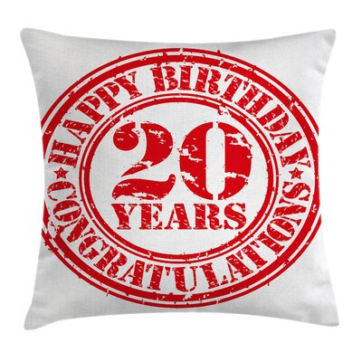 Birthday for 20 Old Square Pillow Cover Size: 16 x 16