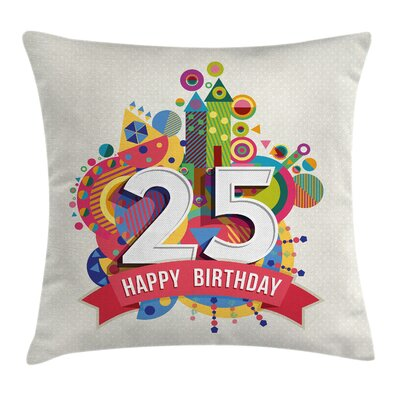 Festive Fun Celebration 25th Square Pillow Cover Size: 18 x 18