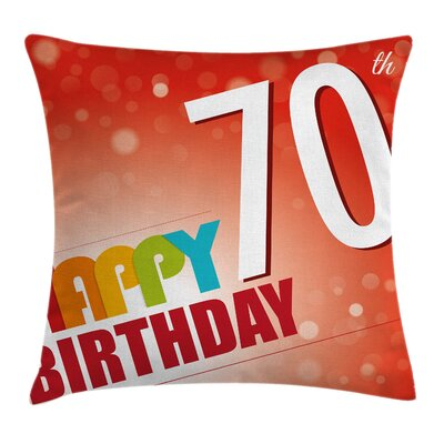 Happy Birthday Slogan Square Pillow Cover Size: 24 x 24