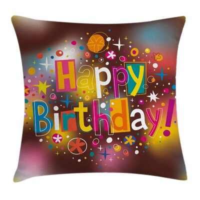 Floral Birthday Message Fun Square Pillow Cover Size: 16 x 16