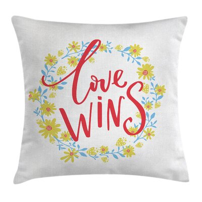 Quote Love Wins Floral Wreath Pillow Cover Size: 16 x 16