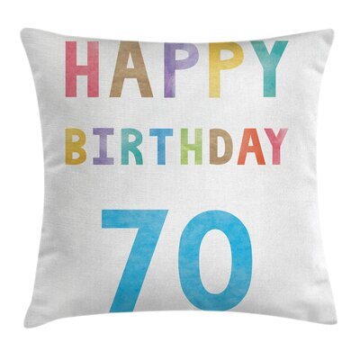 70 Birthday Square Pillow Cover Size: 16 x 16