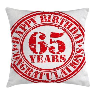Grunge Sixty Five Years Stamp Square Pillow Cover Size: 16 x 16