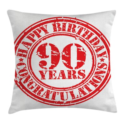 Grunge Stamp Ninety Years Square Pillow Cover Size: 24 x 24
