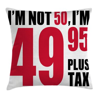 and Hilarious Phrase Pillow Cover Size: 16 x 16