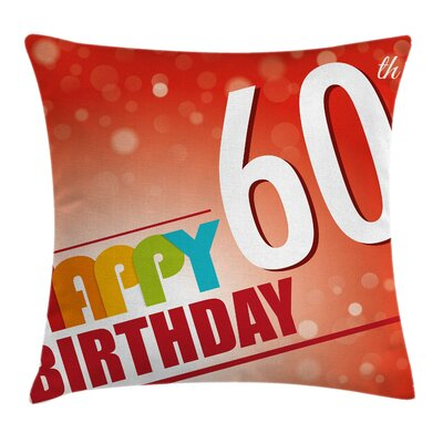 Colorful Birthday Party Slogan Square Pillow Cover Size: 24 x 24