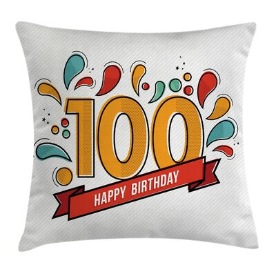 Colorful 100th Birthday Party Square Pillow Cover Size: 16 x 16