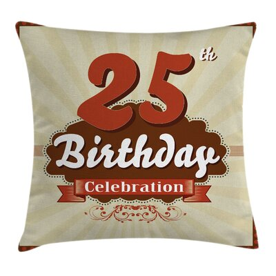 Retro Old Fashion 25th Birthday Square Pillow Cover Size: 18 x 18
