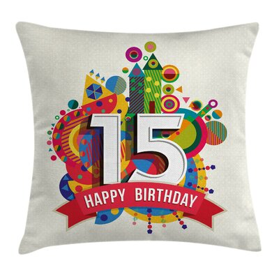 Fun Colorful Birthday Fifteenth Square Pillow Cover Size: 16 x 16
