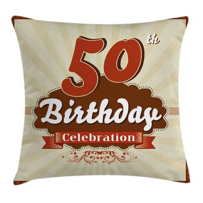 Retro 50th Birthday Celebration Pillow Cover Size: 20 x 20