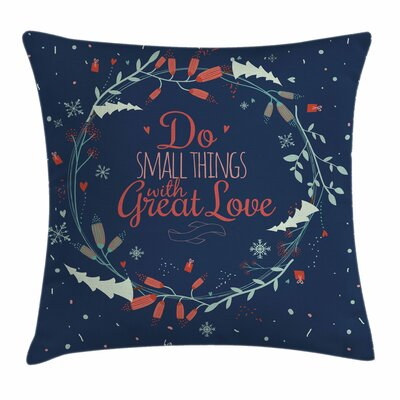 Quote Romantic Floral Wreath Square Pillow Cover Size: 18 x 18