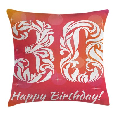 Celebration 30 Years Birthday Pillow Cover Size: 18 x 18
