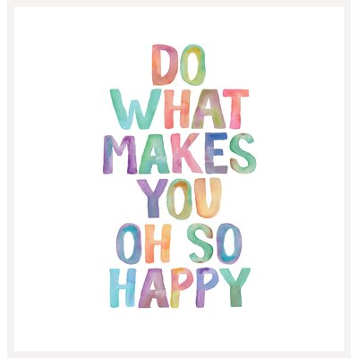 Brett Wilson Do What Makes You Oh So Happy Shower Curtain