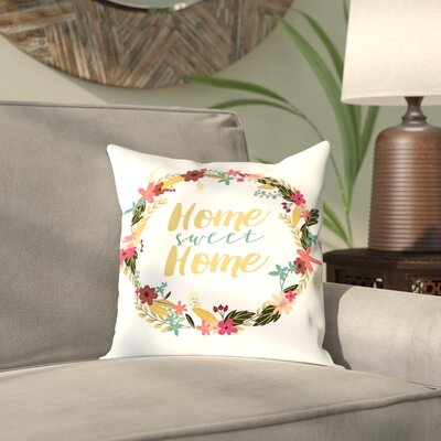Antes Home Sweet Home Outdoor Throw Pillow Size: 16 H x 16 W x 2 D