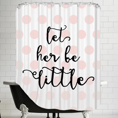 Let Her Be Little Shower Curtain Color: Pink
